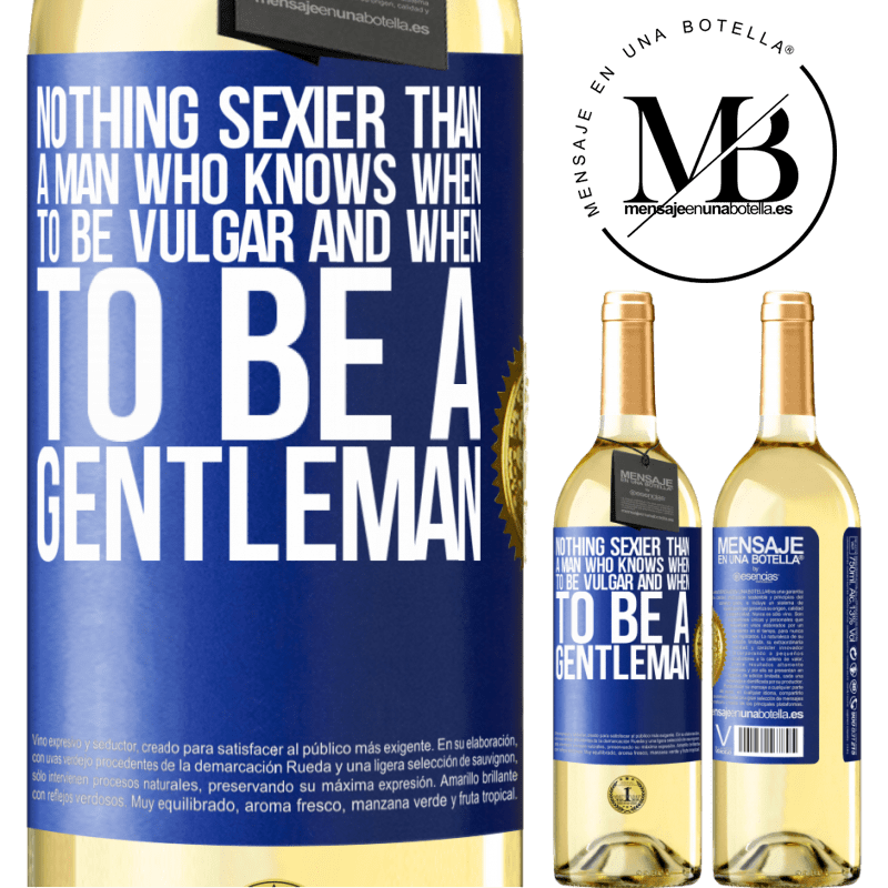 24,95 € Free Shipping | White Wine WHITE Edition Nothing sexier than a man who knows when to be vulgar and when to be a gentleman Blue Label. Customizable label Young wine Harvest 2020 Verdejo