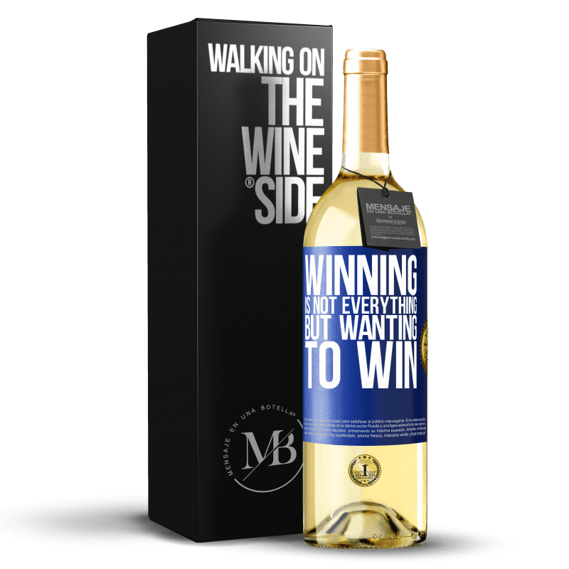 24,95 € Free Shipping   White Wine WHITE Edition Winning is not everything, but wanting to win Blue Label. Customizable label Young wine Harvest 2020 Verdejo