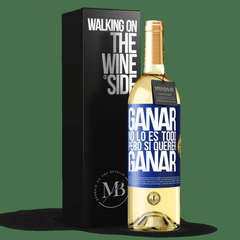 24,95 € Envío gratis | Vino Blanco Edición WHITE Ganar no lo es todo, pero sí querer ganar Etiqueta Azul. Etiqueta personalizable Vino joven Cosecha 2020 Verdejo