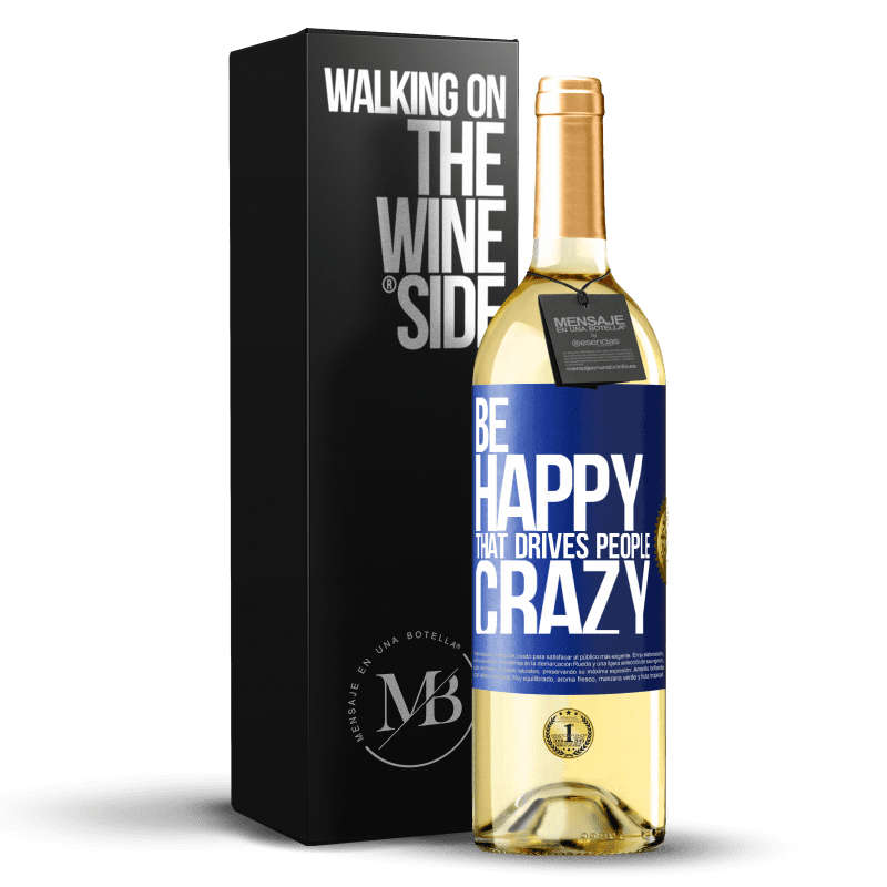 24,95 € Free Shipping | White Wine WHITE Edition Be happy. That drives people crazy Blue Label. Customizable label Young wine Harvest 2020 Verdejo
