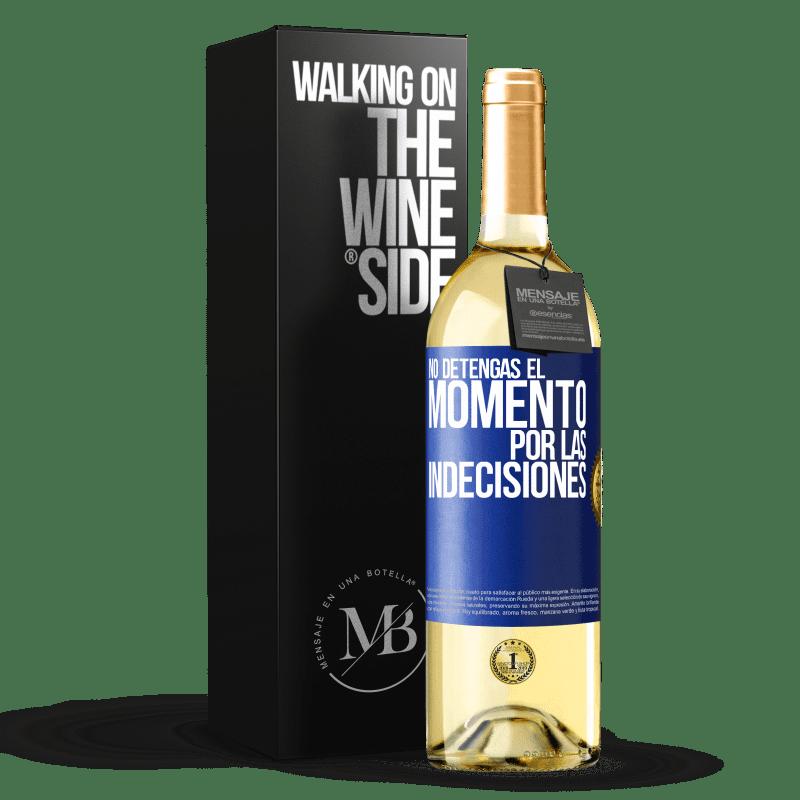 24,95 € Envío gratis | Vino Blanco Edición WHITE No detengas el momento por las indecisiones Etiqueta Azul. Etiqueta personalizable Vino joven Cosecha 2020 Verdejo