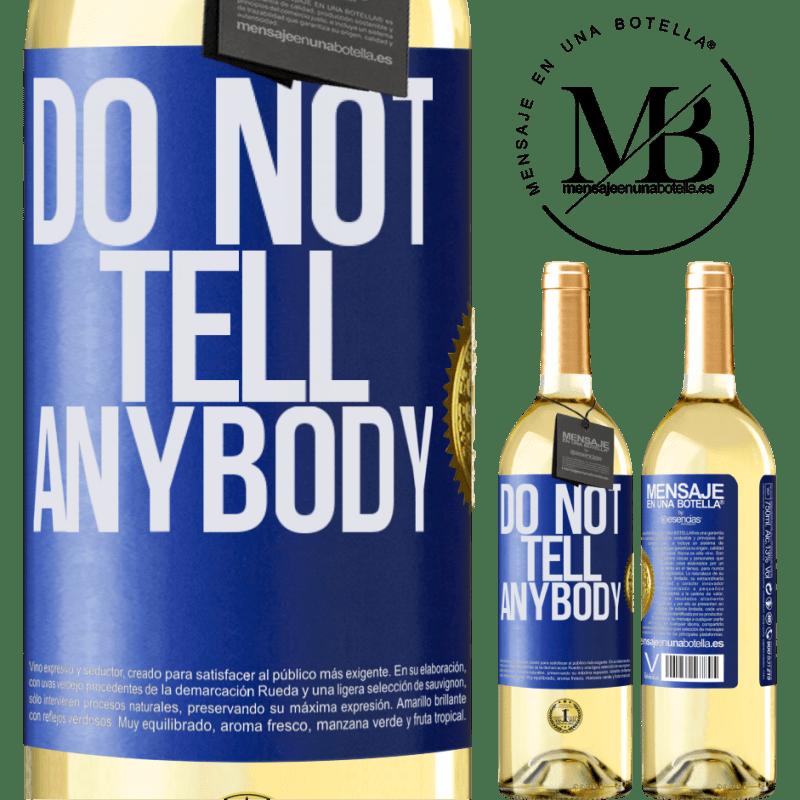 24,95 € Envío gratis | Vino Blanco Edición WHITE Do not tell anybody Etiqueta Azul. Etiqueta personalizable Vino joven Cosecha 2020 Verdejo