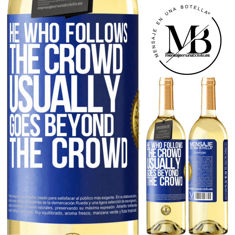24,95 € Free Shipping   White Wine WHITE Edition He who follows the crowd, usually goes beyond the crowd Blue Label. Customizable label Young wine Harvest 2020 Verdejo