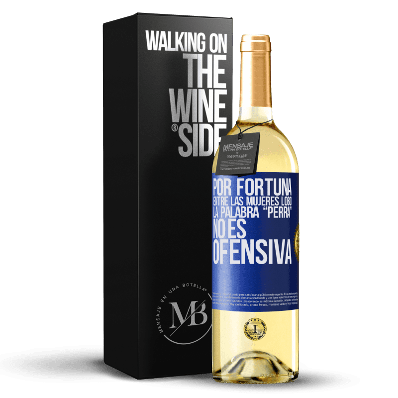 24,95 € Envoi gratuit | Vin blanc Édition WHITE Heureusement chez les loups-garous, le mot garce n'est pas offensant Étiquette Bleue. Étiquette personnalisable Vin jeune Récolte 2020 Verdejo