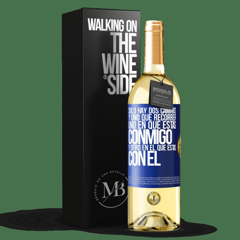 24,95 € Envoi gratuit   Vin blanc Édition WHITE Il n'y a que deux routes, et une à parcourir, une sur laquelle tu es avec moi et une sur laquelle tu es avec lui Étiquette Bleue. Étiquette personnalisable Vin jeune Récolte 2020 Verdejo