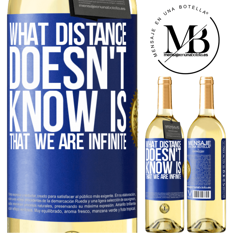 24,95 € Free Shipping | White Wine WHITE Edition What distance does not know is that we are infinite Blue Label. Customizable label Young wine Harvest 2020 Verdejo