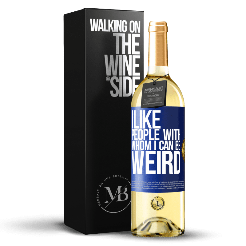 24,95 € Free Shipping | White Wine WHITE Edition I like people with whom I can be weird Blue Label. Customizable label Young wine Harvest 2020 Verdejo