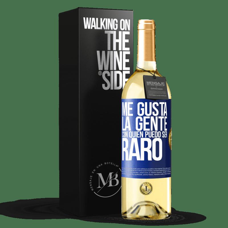 24,95 € Envoi gratuit | Vin blanc Édition WHITE J'aime les gens avec qui je peux être bizarre Étiquette Bleue. Étiquette personnalisable Vin jeune Récolte 2020 Verdejo