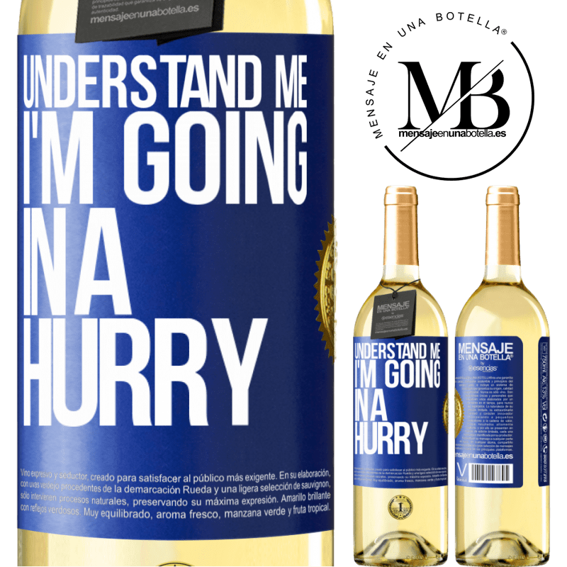 24,95 € Free Shipping | White Wine WHITE Edition Understand me, I'm going in a hurry Blue Label. Customizable label Young wine Harvest 2020 Verdejo