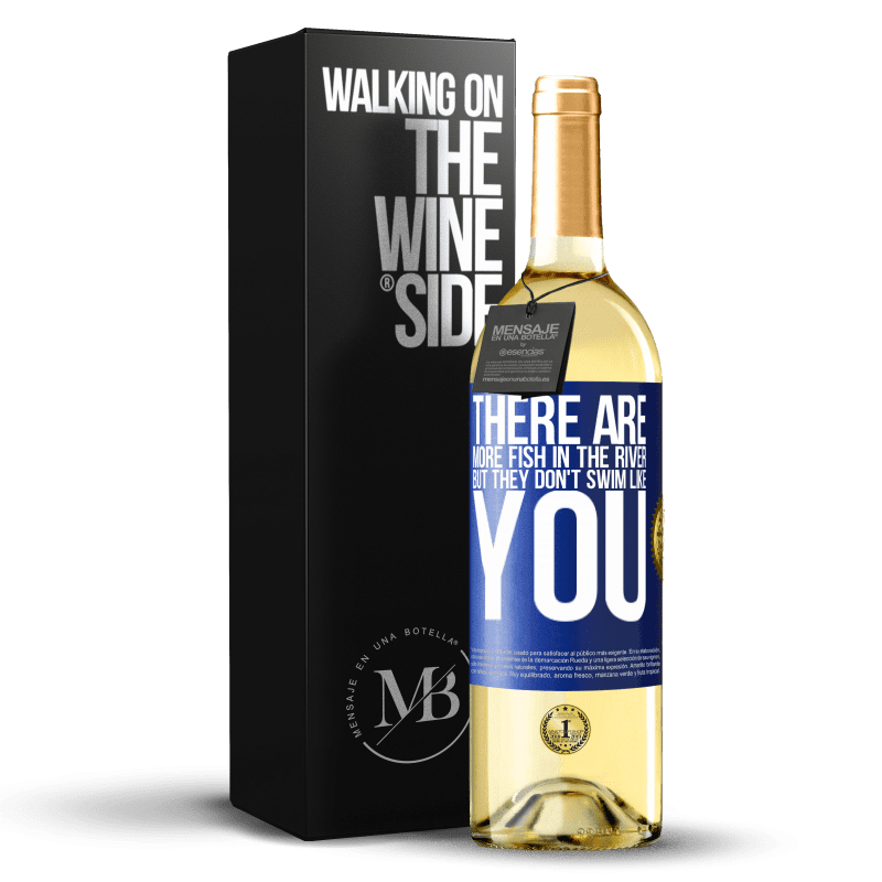 24,95 € Free Shipping   White Wine WHITE Edition There are more fish in the river, but they don't swim like you Blue Label. Customizable label Young wine Harvest 2020 Verdejo