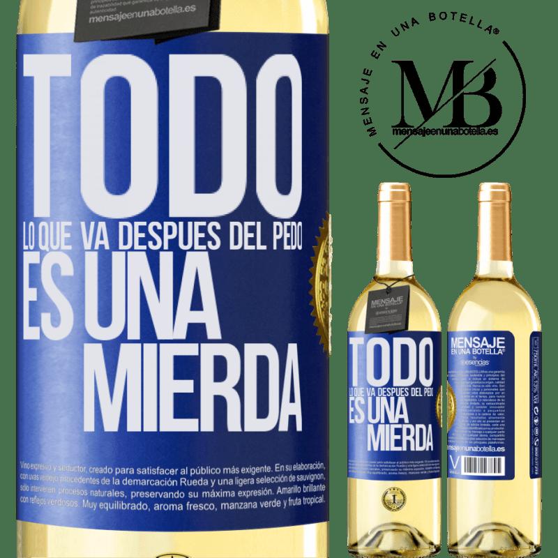 24,95 € Envoi gratuit   Vin blanc Édition WHITE Tout ce qui va après le pet est de la merde Étiquette Bleue. Étiquette personnalisable Vin jeune Récolte 2020 Verdejo