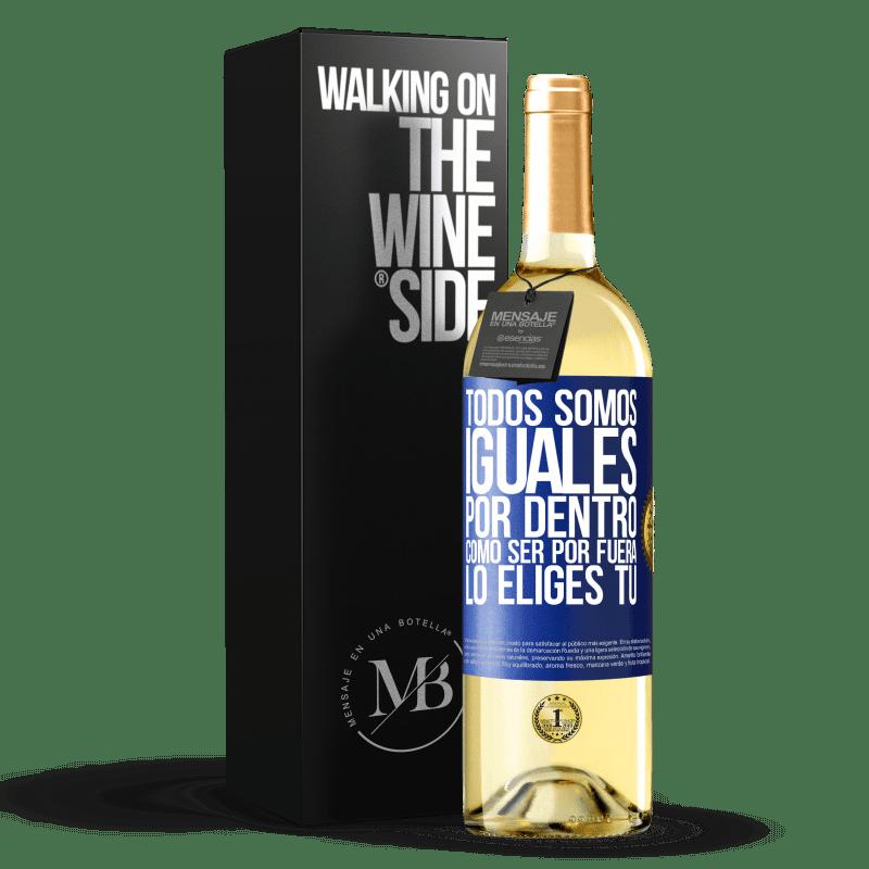 24,95 € Envoi gratuit | Vin blanc Édition WHITE Nous sommes tous égaux à l'intérieur, comment être à l'extérieur vous le choisissez Étiquette Bleue. Étiquette personnalisable Vin jeune Récolte 2020 Verdejo