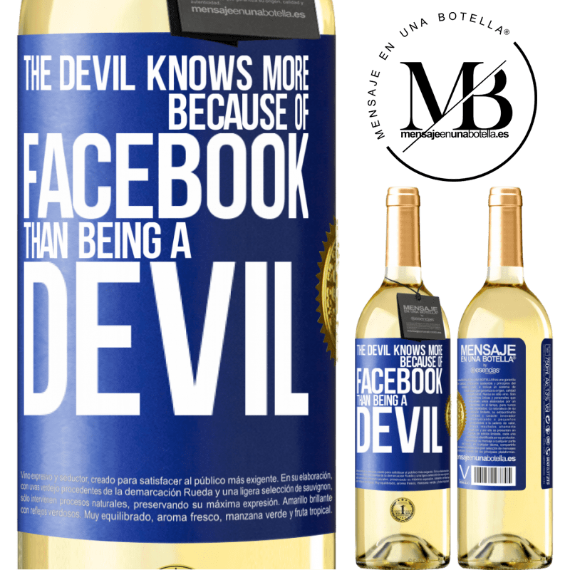 24,95 € Free Shipping   White Wine WHITE Edition The devil knows more because of Facebook than being a devil Blue Label. Customizable label Young wine Harvest 2020 Verdejo