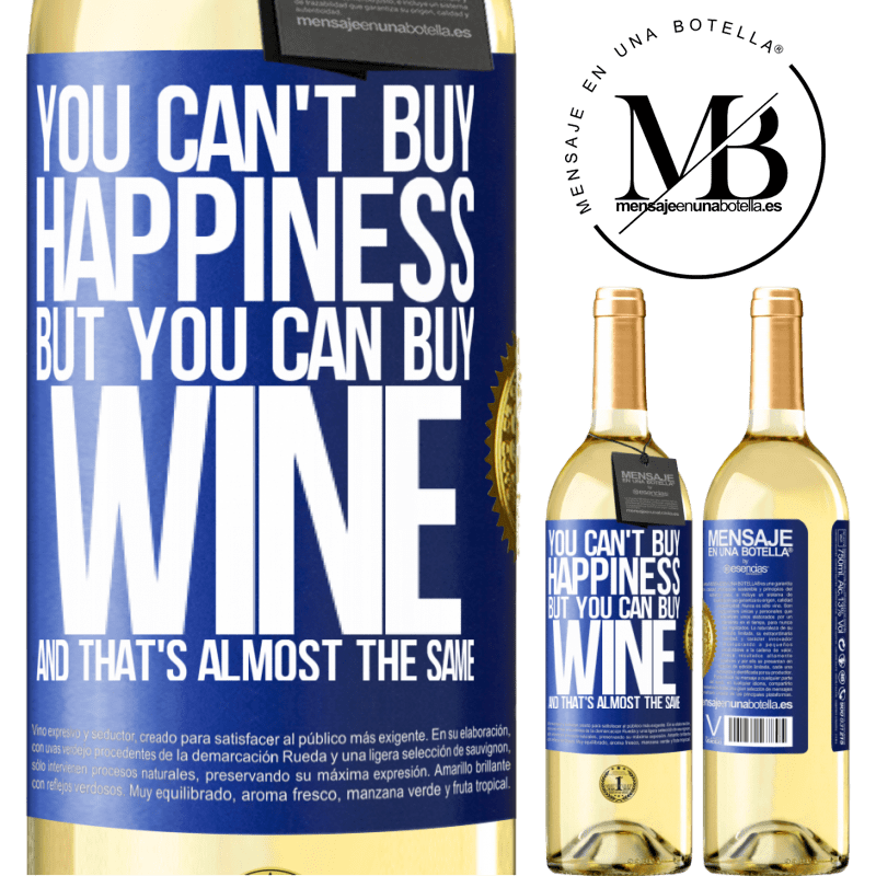 24,95 € Free Shipping   White Wine WHITE Edition You can't buy happiness, but you can buy wine and that's almost the same Blue Label. Customizable label Young wine Harvest 2020 Verdejo