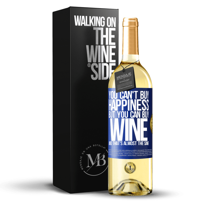 24,95 € Free Shipping | White Wine WHITE Edition You can't buy happiness, but you can buy wine and that's almost the same Blue Label. Customizable label Young wine Harvest 2020 Verdejo
