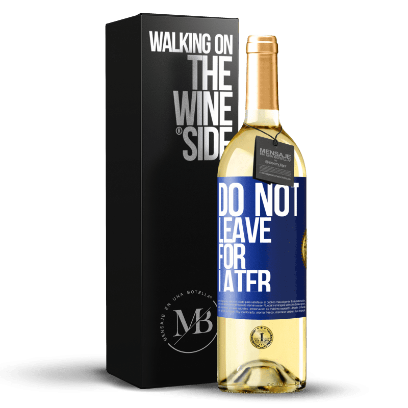 24,95 € Free Shipping | White Wine WHITE Edition Do not leave for later Blue Label. Customizable label Young wine Harvest 2020 Verdejo