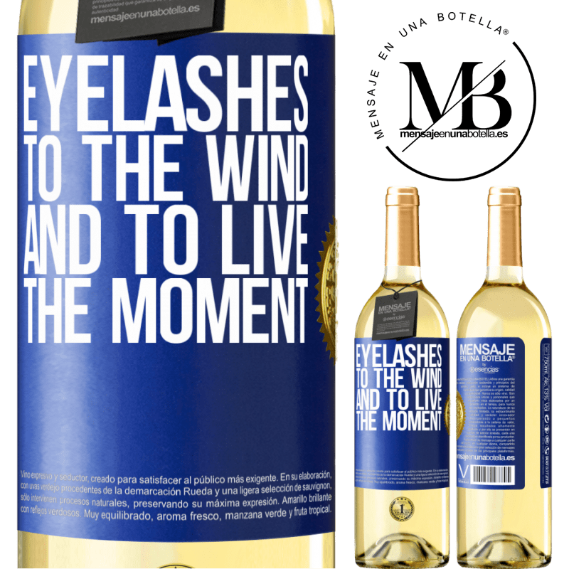 24,95 € Free Shipping | White Wine WHITE Edition Eyelashes to the wind and to live in the moment Blue Label. Customizable label Young wine Harvest 2020 Verdejo