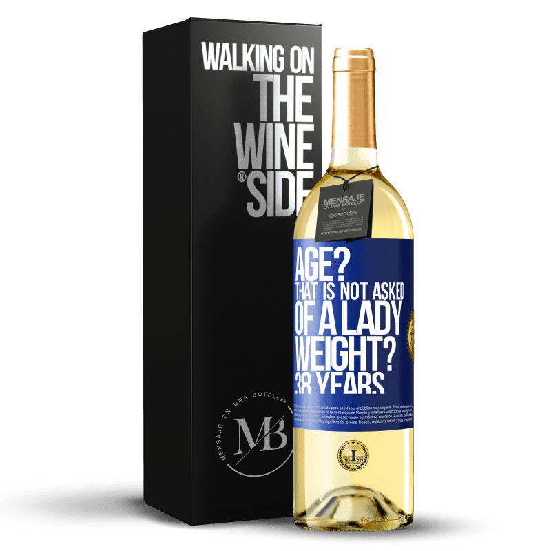24,95 € Free Shipping | White Wine WHITE Edition Age? That is not asked of a lady. Weight? 38 years Blue Label. Customizable label Young wine Harvest 2020 Verdejo