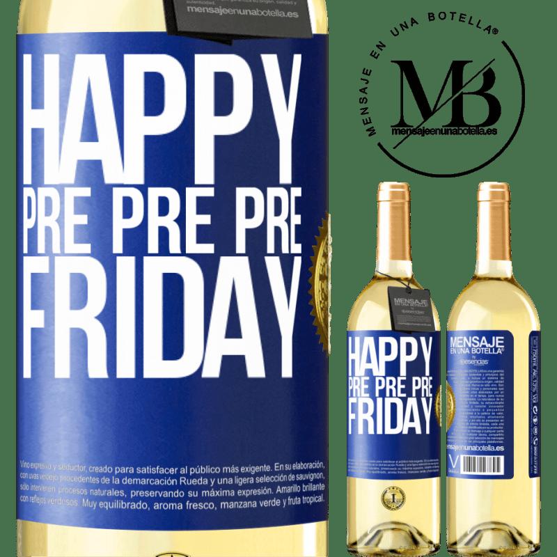 24,95 € Free Shipping   White Wine WHITE Edition Happy pre pre pre Friday Blue Label. Customizable label Young wine Harvest 2020 Verdejo