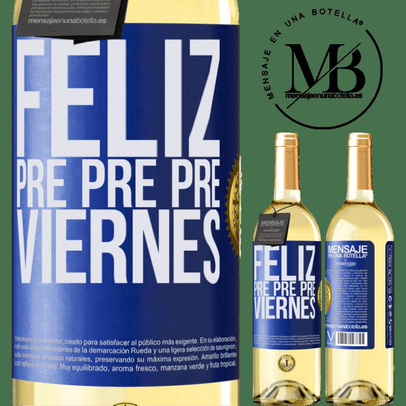 24,95 € Envío gratis | Vino Blanco Edición WHITE Feliz pre pre pre viernes Etiqueta Azul. Etiqueta personalizable Vino joven Cosecha 2020 Verdejo