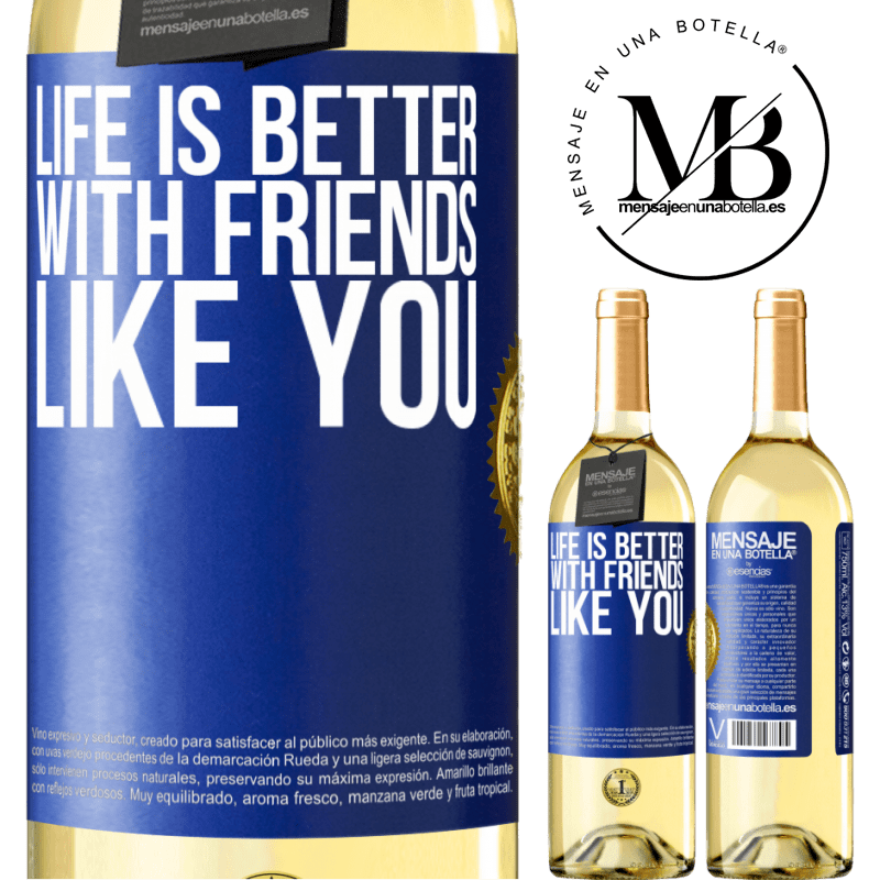 24,95 € Free Shipping | White Wine WHITE Edition Life is better, with friends like you Blue Label. Customizable label Young wine Harvest 2020 Verdejo