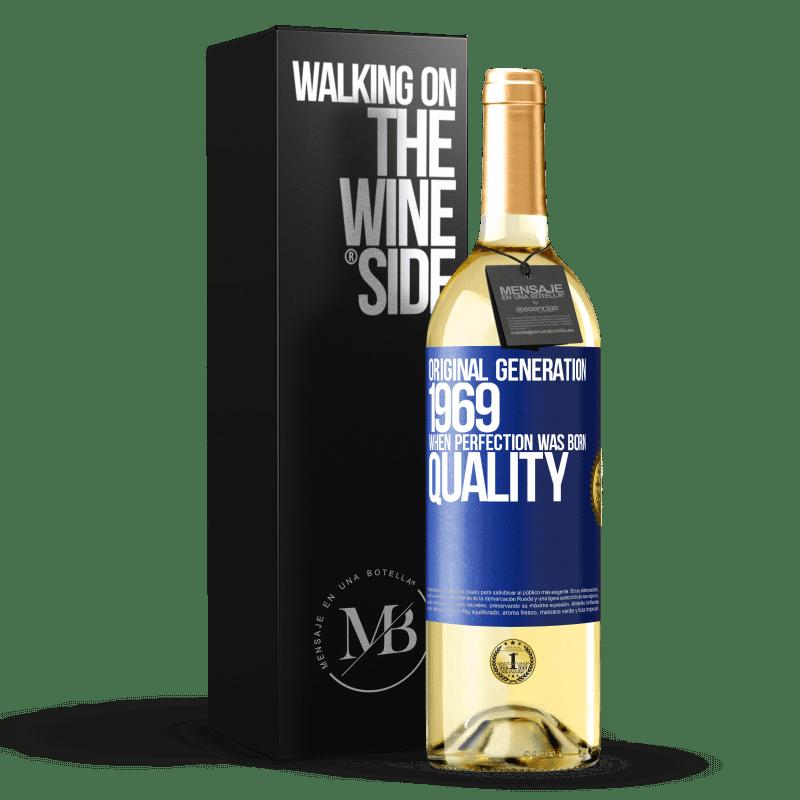 24,95 € Envoi gratuit | Vin blanc Édition WHITE Génération originale. 1969. Quand la perfection est née. La qualité Étiquette Bleue. Étiquette personnalisable Vin jeune Récolte 2020 Verdejo