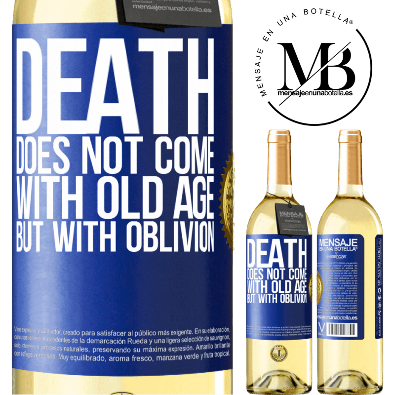 24,95 € Free Shipping | White Wine WHITE Edition Death does not come with old age, but with oblivion Blue Label. Customizable label Young wine Harvest 2020 Verdejo