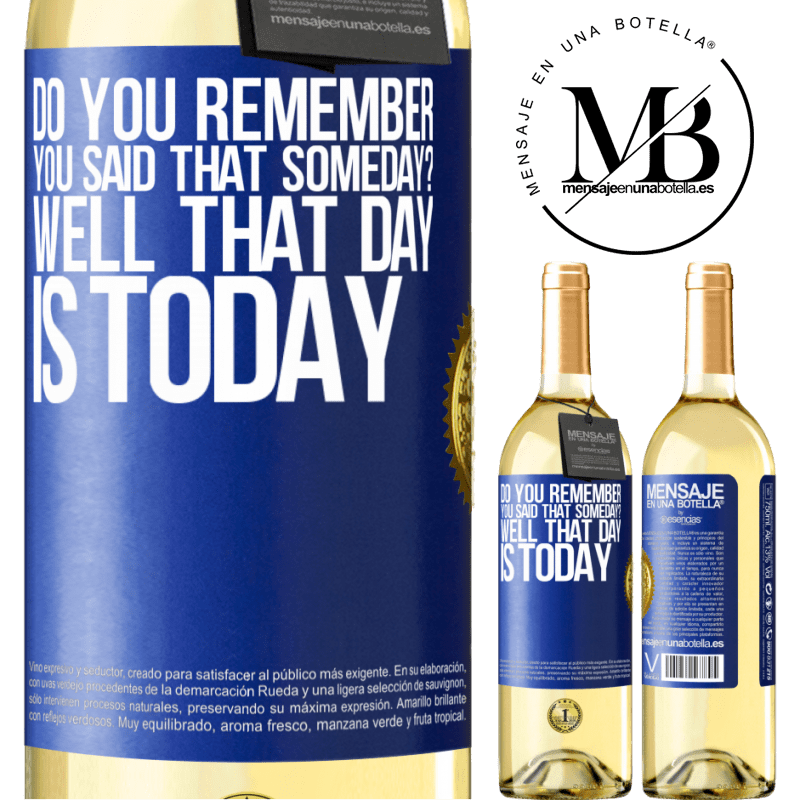 24,95 € Free Shipping | White Wine WHITE Edition Do you remember you said that someday? Well that day is today Blue Label. Customizable label Young wine Harvest 2020 Verdejo