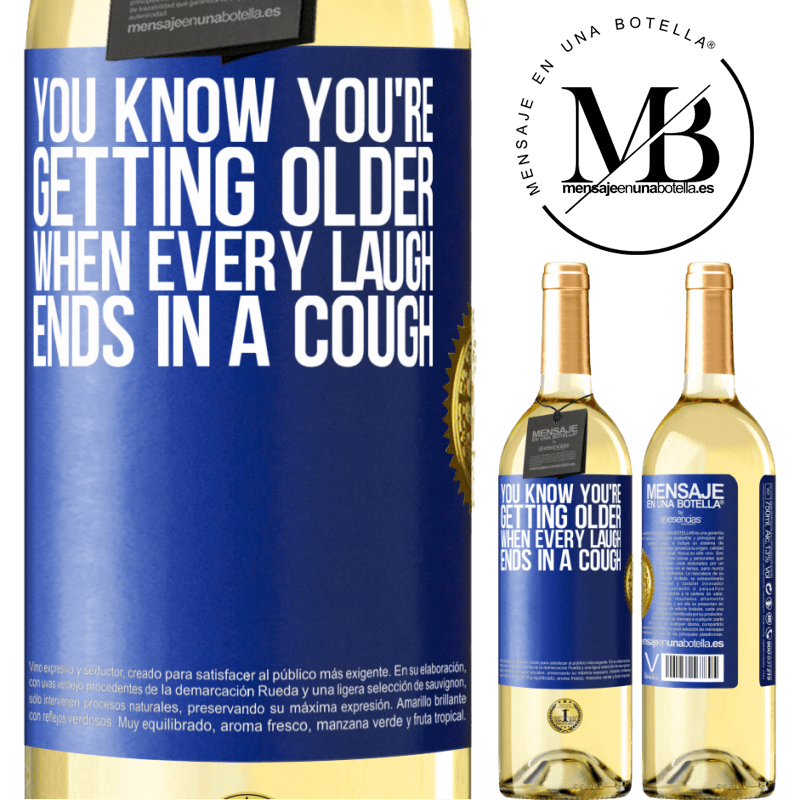 24,95 € Free Shipping | White Wine WHITE Edition You know you're getting older, when every laugh ends in a cough Blue Label. Customizable label Young wine Harvest 2020 Verdejo