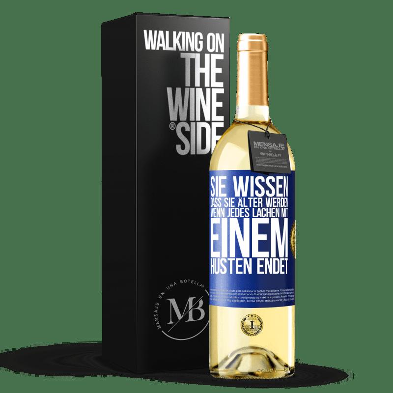 24,95 € Kostenloser Versand   Weißwein WHITE Ausgabe Sie wissen, dass Sie älter werden, wenn jedes Lachen mit einem Husten endet Blaue Markierung. Anpassbares Etikett Junger Wein Ernte 2020 Verdejo