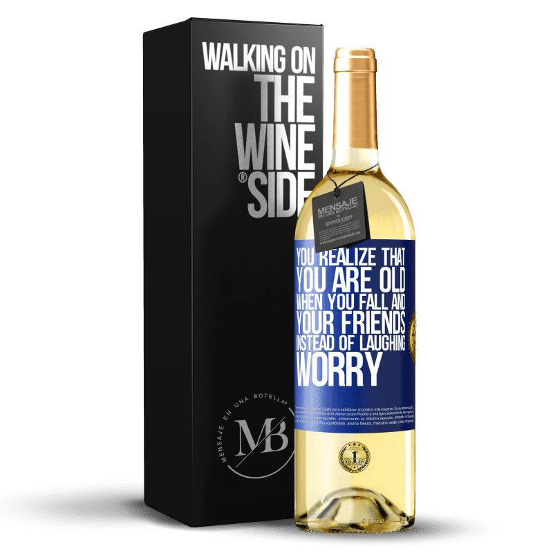 24,95 € Free Shipping | White Wine WHITE Edition You realize that you are old when you fall and your friends, instead of laughing, worry Blue Label. Customizable label Young wine Harvest 2020 Verdejo