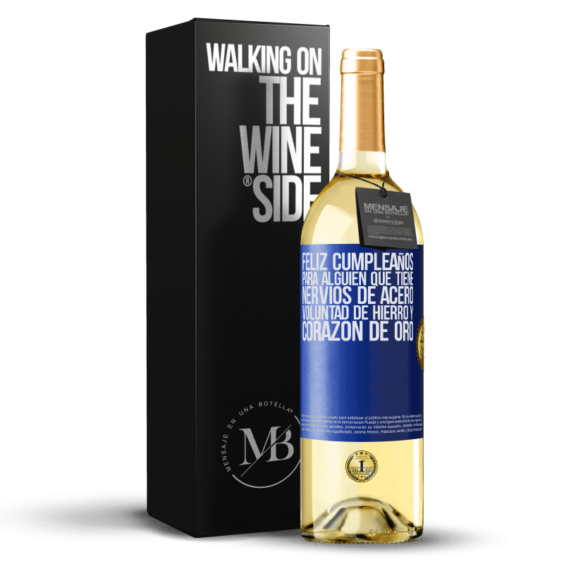 24,95 € Envoi gratuit | Vin blanc Édition WHITE Joyeux anniversaire à quelqu'un qui a des nerfs d'acier, une volonté de fer et un cœur d'or Étiquette Bleue. Étiquette personnalisable Vin jeune Récolte 2020 Verdejo