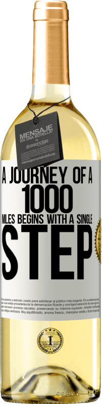 24,95 € Free Shipping   White Wine WHITE Edition A journey of a thousand miles begins with a single step White Label. Customizable label Young wine Harvest 2020 Verdejo