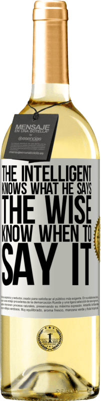 24,95 € Free Shipping | White Wine WHITE Edition The intelligent knows what he says. The wise know when to say it White Label. Customizable label Young wine Harvest 2020 Verdejo