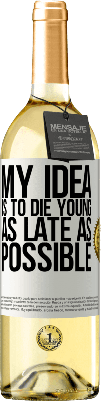 24,95 € Free Shipping   White Wine WHITE Edition My idea is to die young as late as possible White Label. Customizable label Young wine Harvest 2020 Verdejo