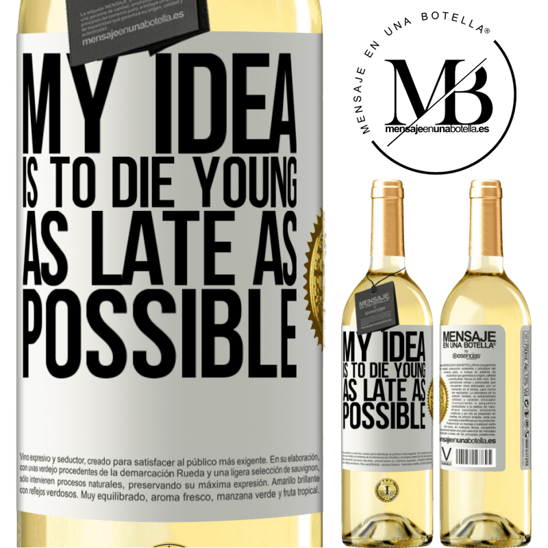 24,95 € Free Shipping | White Wine WHITE Edition My idea is to die young as late as possible White Label. Customizable label Young wine Harvest 2020 Verdejo
