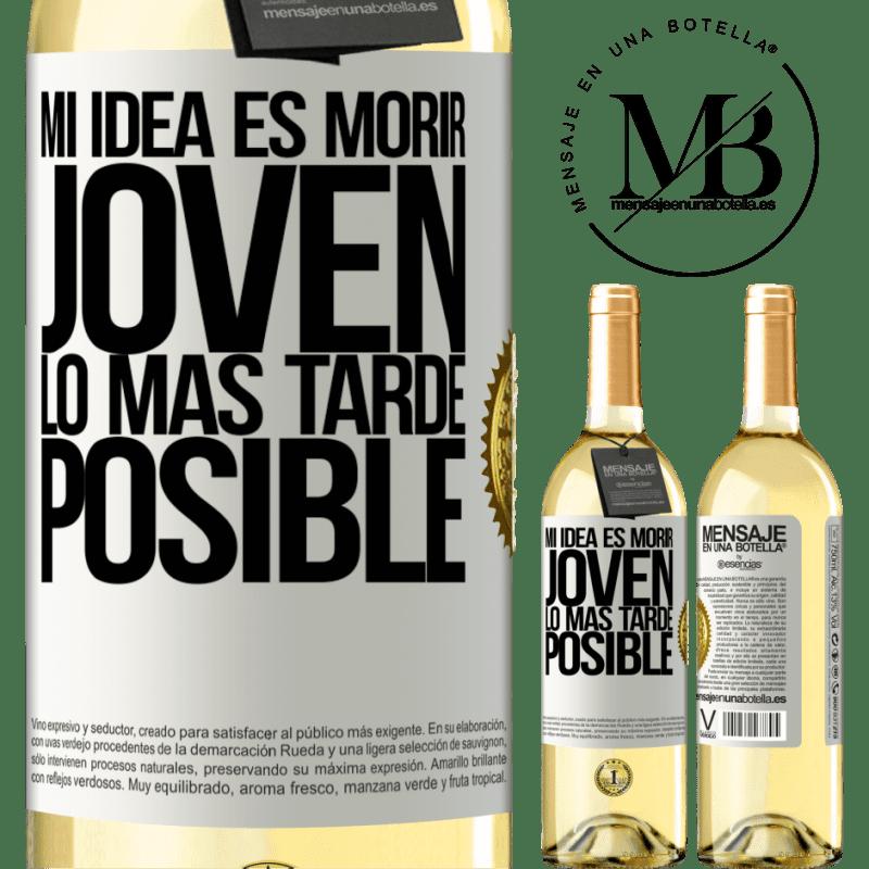 24,95 € Envoi gratuit   Vin blanc Édition WHITE Mon idée est de mourir jeune le plus tard possible Étiquette Blanche. Étiquette personnalisable Vin jeune Récolte 2020 Verdejo