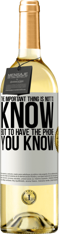 24,95 € Free Shipping   White Wine WHITE Edition The important thing is not to know, but to have the phone you know White Label. Customizable label Young wine Harvest 2020 Verdejo