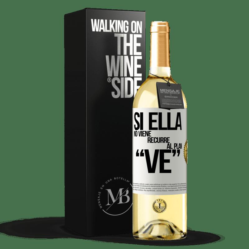 24,95 € Free Shipping | White Wine WHITE Edition Si ella no viene, recurre al plan VE White Label. Customizable label Young wine Harvest 2020 Verdejo