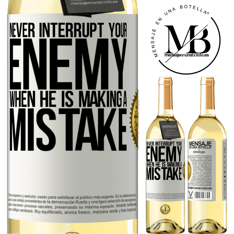 24,95 € Free Shipping | White Wine WHITE Edition Never interrupt your enemy when he is making a mistake White Label. Customizable label Young wine Harvest 2020 Verdejo