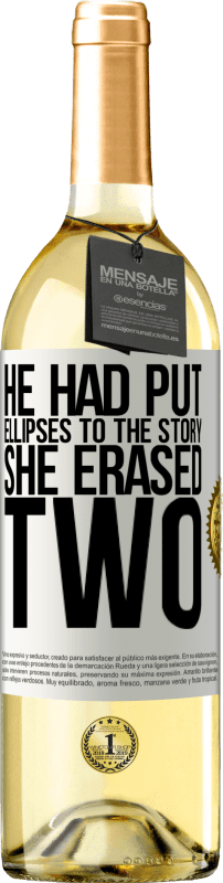 24,95 € Free Shipping | White Wine WHITE Edition he had put ellipses to the story, she erased two White Label. Customizable label Young wine Harvest 2020 Verdejo