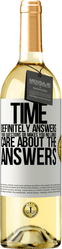 24,95 € Free Shipping   White Wine WHITE Edition Time definitely answers your questions or makes you no longer care about the answers White Label. Customizable label Young wine Harvest 2020 Verdejo