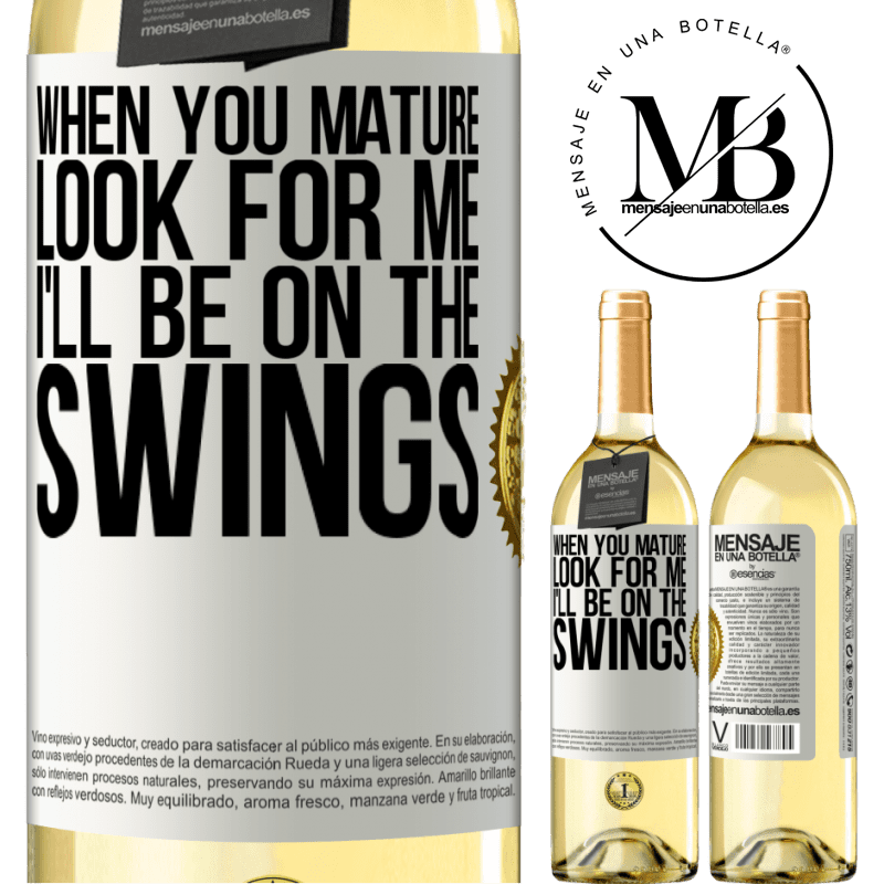 24,95 € Free Shipping   White Wine WHITE Edition When you mature look for me. I'll be on the swings White Label. Customizable label Young wine Harvest 2020 Verdejo