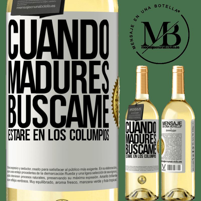 24,95 € Envío gratis | Vino Blanco Edición WHITE Cuando madures búscame. Estaré en los columpios Etiqueta Blanca. Etiqueta personalizable Vino joven Cosecha 2020 Verdejo