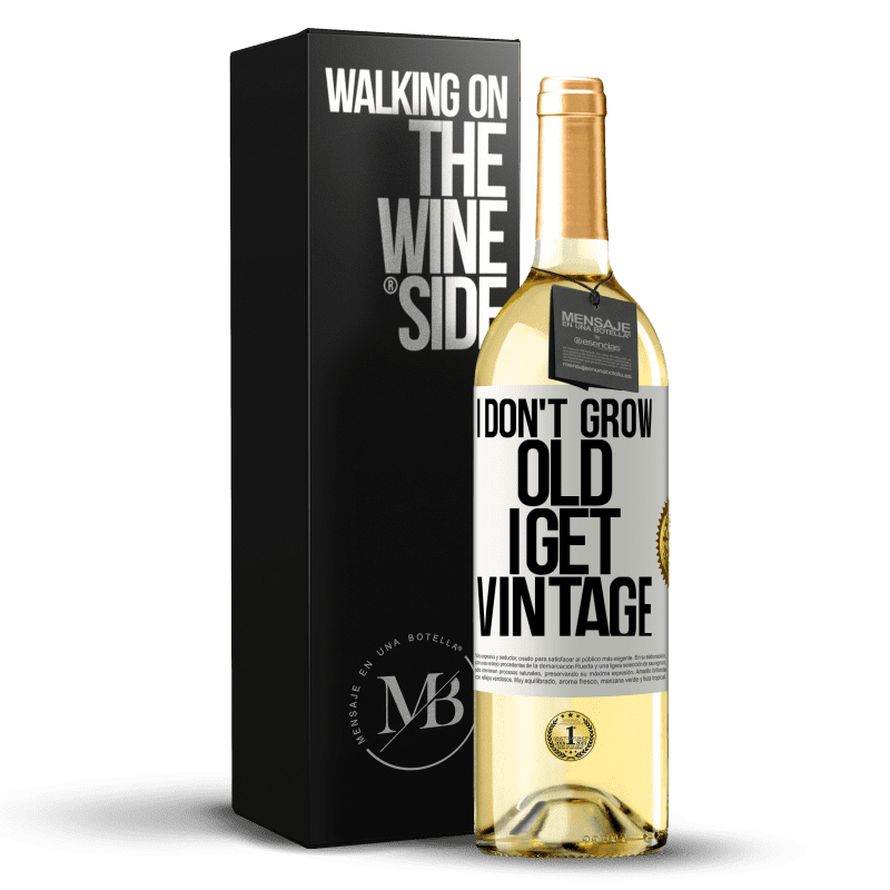 24,95 € Free Shipping | White Wine WHITE Edition I don't grow old, I get vintage White Label. Customizable label Young wine Harvest 2020 Verdejo