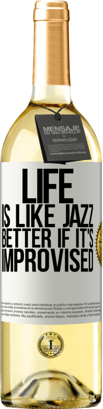 24,95 € Free Shipping | White Wine WHITE Edition Life is like jazz ... better if it's improvised White Label. Customizable label Young wine Harvest 2020 Verdejo