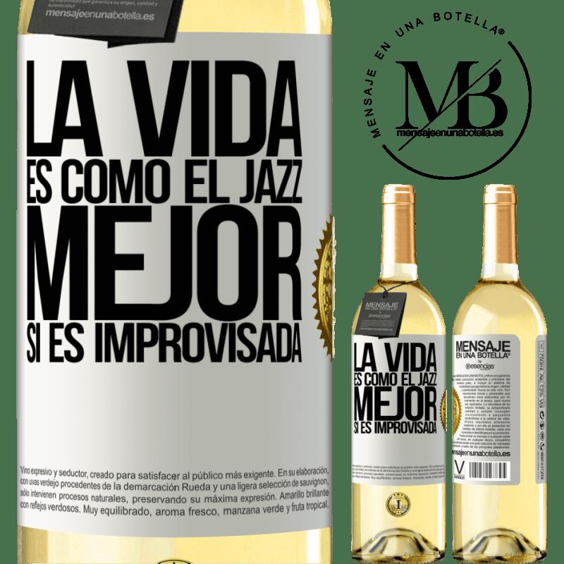 24,95 € Envío gratis | Vino Blanco Edición WHITE La vida es como el jazz… mejor si es improvisada Etiqueta Blanca. Etiqueta personalizable Vino joven Cosecha 2020 Verdejo