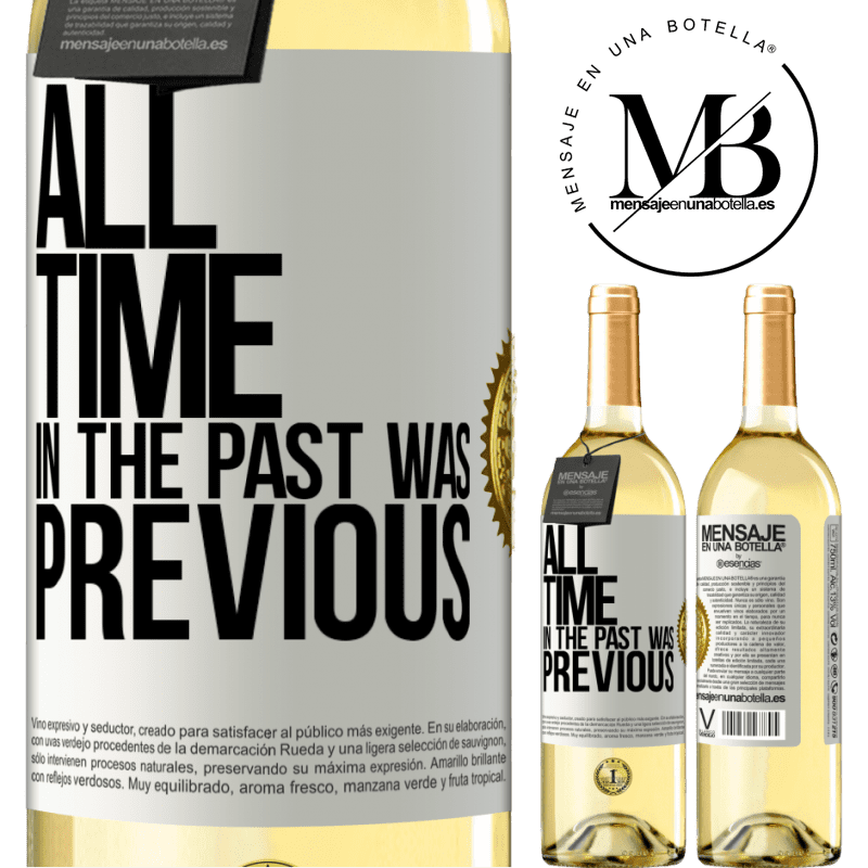 24,95 € Free Shipping   White Wine WHITE Edition All time in the past, was previous White Label. Customizable label Young wine Harvest 2020 Verdejo