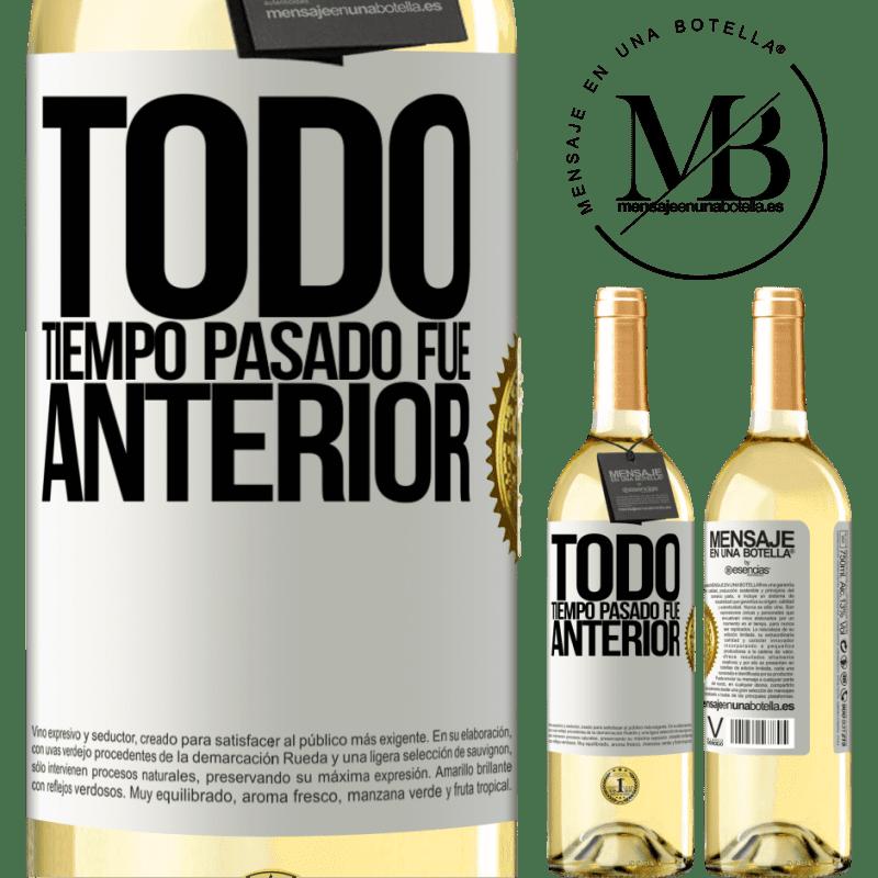 24,95 € Envío gratis | Vino Blanco Edición WHITE Todo tiempo pasado fue anterior Etiqueta Blanca. Etiqueta personalizable Vino joven Cosecha 2020 Verdejo
