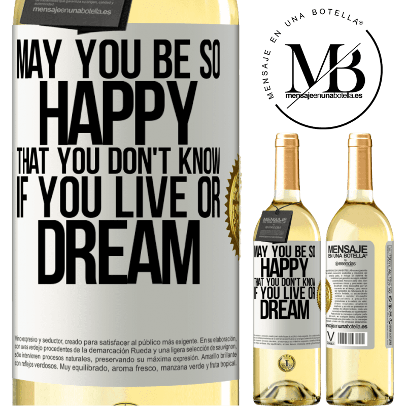 24,95 € Free Shipping | White Wine WHITE Edition May you be so happy that you don't know if you live or dream White Label. Customizable label Young wine Harvest 2020 Verdejo